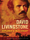 David Livingstone (eBook): Explorer and Missionary